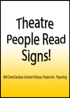 Theatre People Read Signs